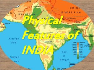 Physical Features of INDIA Mountains Mount Everest Karakoram