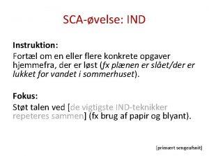 SCAvelse IND Instruktion Fortl om en eller flere