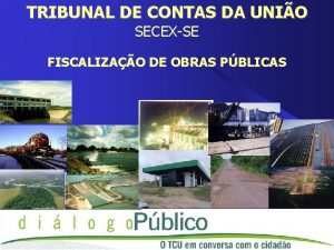 TRIBUNAL DE CONTAS DA UNIO SECEXSE FISCALIZAO DE