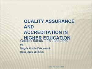 QUALITY ASSURANCE AND ACCREDITATION IN HIGHER EDUCATION Golden