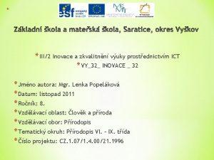 III2 Inovace a zkvalitnn vuky prostednictvm ICT VY32