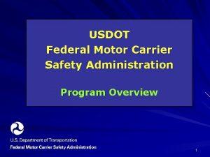 USDOT Federal Motor Carrier Safety Administration Program Overview