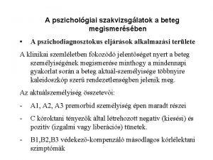 A pszicholgiai szakvizsglatok a beteg megismersben A pszichodiagnosztokus