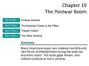 Chapter 19 The Postwar Boom SECTION 1 Postwar