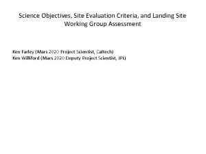 Science Objectives Site Evaluation Criteria and Landing Site