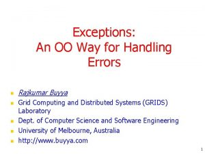 Exceptions An OO Way for Handling Errors n