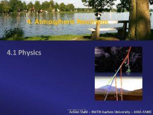 4 Atmospheric Neutrinos 4 1 Physics Achim Stahl