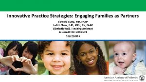 Innovative Practice Strategies Engaging Families as Partners Edward