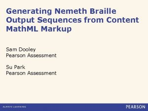 Generating Nemeth Braille Output Sequences from Content Math