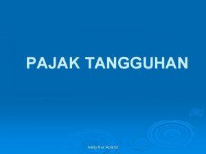 PAJAK TANGGUHAN Nelly Nur Apandi AKUNTANSI PAJAK Pasal
