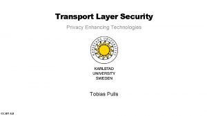 Transport Layer Security Privacy Enhancing Technologies Tobias Pulls