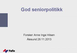 God seniorpolitikk Forsker Anne Inga Hilsen lesund 28