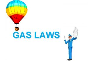 GAS LAWS Kinetic Molecular Theory Particles in an