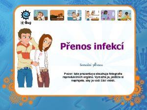 Penos infekc Sexuln penos Pozor tato prezentace obsahuje
