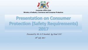 Consumer Affairs Unit Ministry of Industry Commerce and