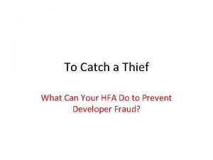 To Catch a Thief What Can Your HFA