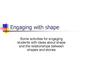 Engaging with shape Some activities for engaging students