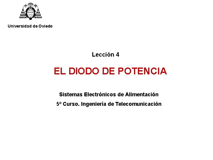 Universidad de Oviedo Leccin 4 EL DIODO DE