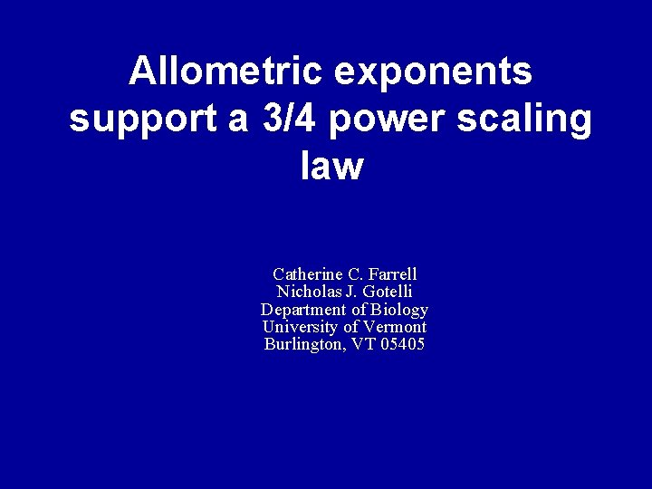 Allometric exponents support a 34 power scaling law