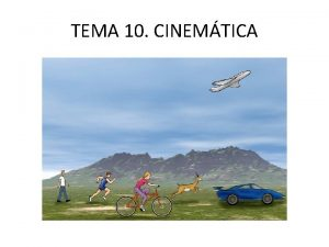 TEMA 10 CINEMTICA GUIN DEL TEMA INTRODUCCIN 1