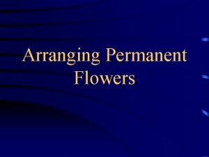 Arranging Permanent Flowers Variety quality and variety of