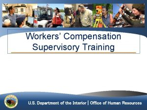 Workers Compensation Supervisory Training U S Department of