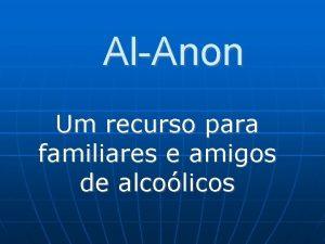 AlAnon Um recurso para familiares e amigos de
