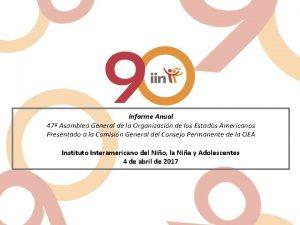 Informe Anual 47 Asamblea General de la Organizacin