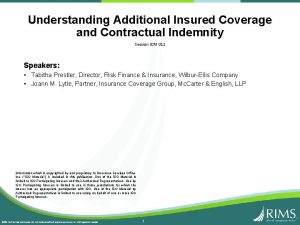 Understanding Additional Insured Coverage and Contractual Indemnity Session