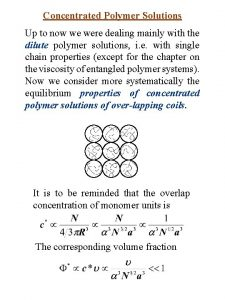 Concentrated Polymer Solutions Up to now we were