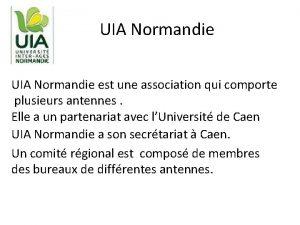 UIA Normandie est une association qui comporte plusieurs
