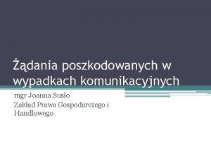 dania poszkodowanych w wypadkach komunikacyjnych mgr Joanna Suso