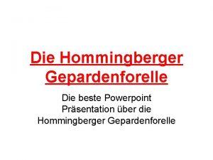 Die Hommingberger Gepardenforelle Die beste Powerpoint Prsentation ber