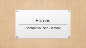 Forces Contact vs NonContact Contact vs NonContact Forces
