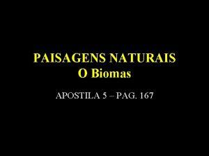 PAISAGENS NATURAIS O Biomas APOSTILA 5 PAG 167