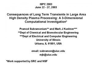 ISPC 2003 June 22 27 2003 Consequences of
