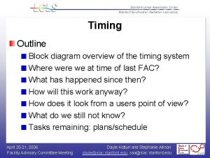 Timing Outline Block diagram overview of the timing