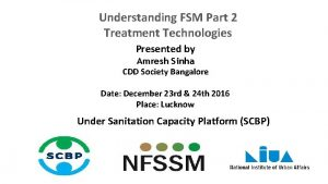 Understanding FSM Part 2 Treatment Technologies Presented by