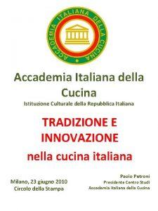 Accademia Italiana della Cucina Istituzione Culturale della Repubblica