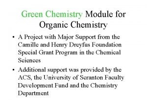 Green Chemistry Module for Organic Chemistry A Project