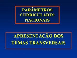 PAR METROS CURRICULARES NACIONAIS APRESENTAO DOS TEMAS TRANSVERSAIS