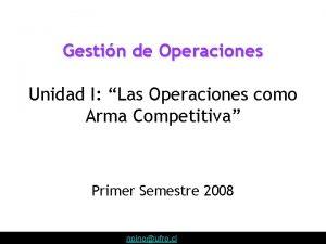 Gestin de Operaciones Unidad I Las Operaciones como