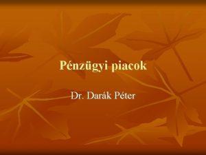Pnzgyi piacok Dr Dark Pter A pnzgyi piac