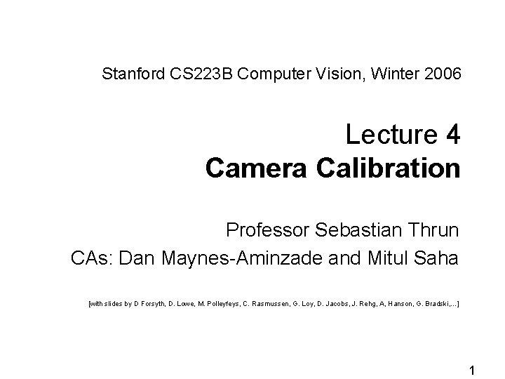 Stanford CS 223 B Computer Vision Winter 2006
