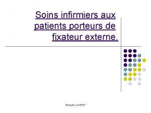 Soins infirmiers aux patients porteurs de fixateur externe