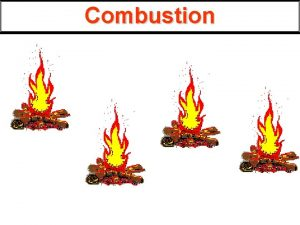 Combustion I Quest ce quune combustion Dfinitions Dfinitions