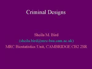 Criminal Designs Sheila M Bird sheila birdmrcbsu cam