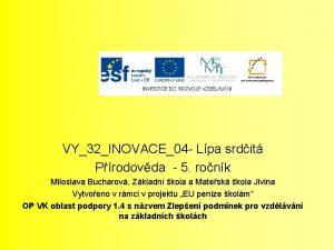 VY32INOVACE04 Lpa srdit Prodovda 5 ronk Miloslava Bucharov