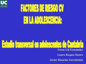 Nerea Gil Fernndez Laura Reques Sastre Javier Riancho
