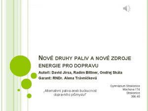 NOV DRUHY PALIV A NOV ZDROJE ENERGIE PRO